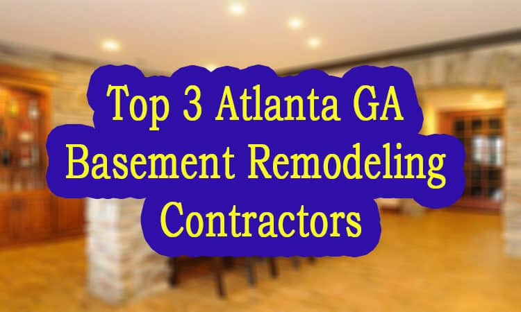 Top 3 Atlanta GA Basement Remodeling Contractors