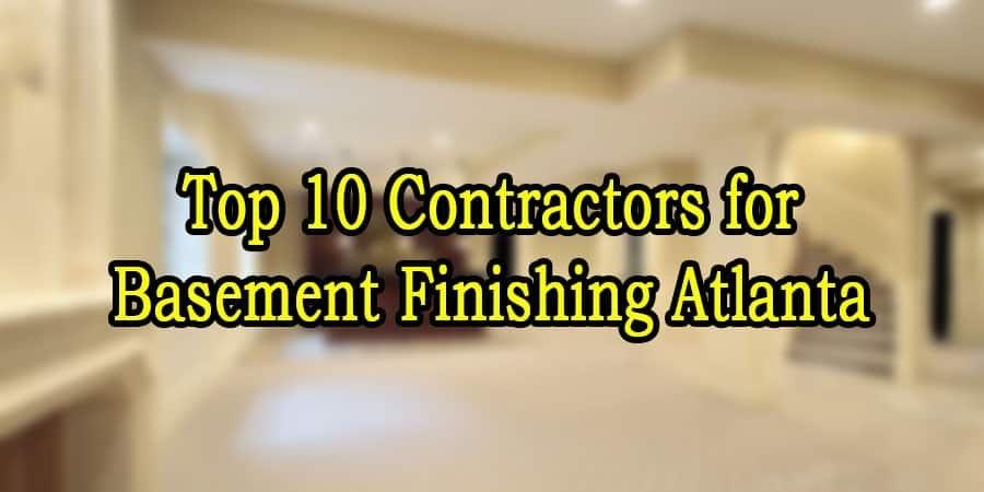 Top 10 Contractors for Basement Finishing Atlanta