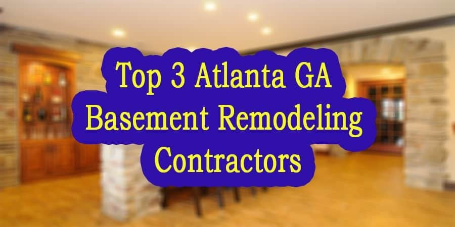 Top 3 Atlanta GA Basement Remodeling Contractors